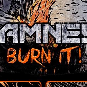 BURN IT!