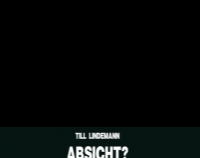 Till Lindemann: Absicht? (kinetic typography?))))