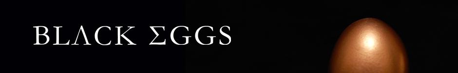 BLАCK ЕGGS